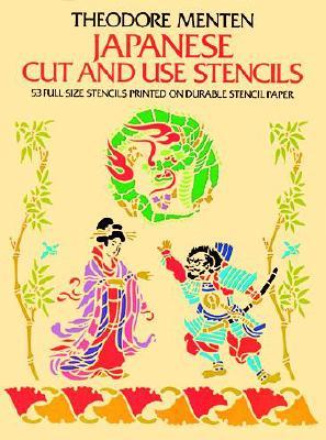 Japanese Cut & Use Stencils (Dover Stencils), Menten, Theodore