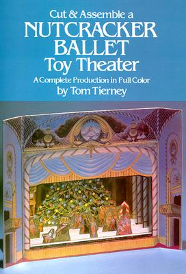 Image for Cut & Assemble a Nutcracker Ballet Toy Theater: A Complete Production in Full Color (Models & Toys)