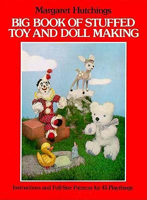 Image for BIG BOOK OF STUFFED TOY AND DOLL MAKING