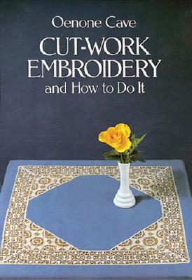 Image for Cut-Work Embroidery and How to Do It (Vista Embroidery Handbooks.)