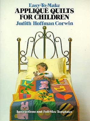 Easy-To-Make Applique Quilts for Children, Corwin, Judith