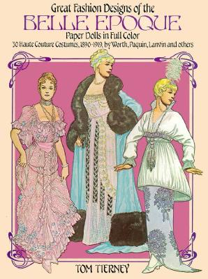 Image for Great Fashion Designs of the Belle Epoque: Paper Dolls in Full Color