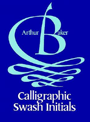Image for Calligraphic Swash Initials (Dover Pictorial Archives)