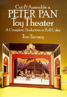 Cut & Assemble a Peter Pan Toy Theater (Models & Toys), Tierney,Tom