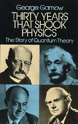 Image for Thirty Years that Shook Physics: The Story of Quantum Theory