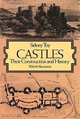 Castles: Their Construction and History (Dover Architecture), Toy, Sidney