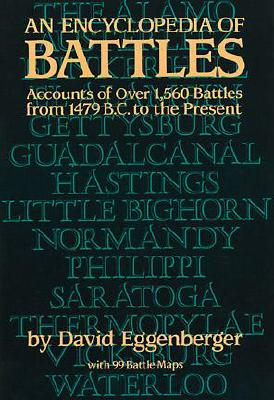 Image for An Encyclopedia of Battles: Accounts of Over 1,560 Battles from 1479 B.C. to the Present (Dover Military History, Weapons, Armor)