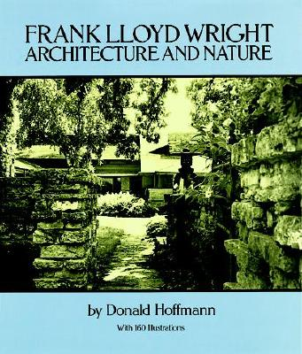 Image for Frank Lloyd Wright: Architecture and Nature, with 160 Illustrations (Dover Books on Architecture)