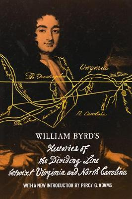 Image for William Byrd's Histories of the Dividing Line Betwixt Virginia: and North Carolina