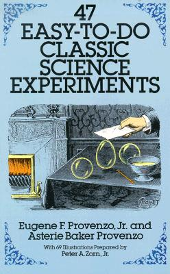 Image for 47 Easy-to-Do Classic Science Experiments (Dover Children's Science Books)