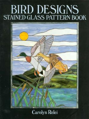 Image for Bird Designs Stained Glass Pattern Book (Dover Stained Glass Instruction)
