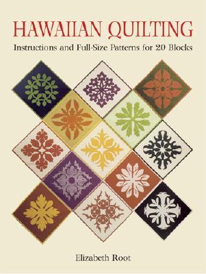 Image for Hawaiian Quilting: Instructions and Full-Size Patterns for 20 Blocks (Dover Quilting)