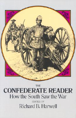 Image for The Confederate Reader: How the South Saw the War