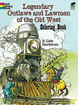 Legendary Outlaws and Lawmen of the Old West Coloring Book (Dover History Coloring Book), E. L. Reedstrom, Coloring Books