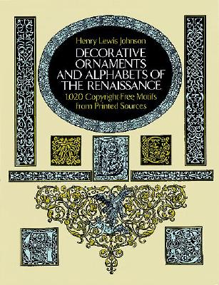 Image for Decorative Ornaments and Alphabets of the Renaissance