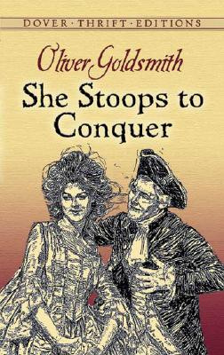 SHE STOOPS TO CONQUER, Goldsmith, Oliver