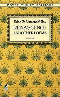 Renascence and Other Poems (Dover Thrift Editions), Edna St. Vincent Millay