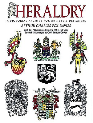 Heraldry: A Pictorial Archive for Artists and Designers (Dover Pictorial Archive), Arthur Charles Fox-Davies