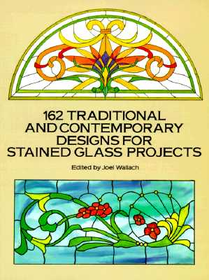 Image for 162 Traditional and Contemporary Designs for Stained Glass Projects (Dover Pictorial Archive Series)