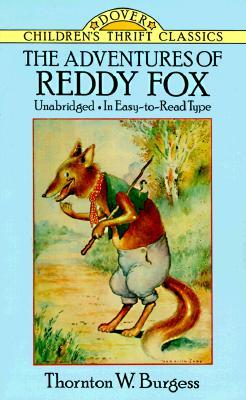 The Adventures of Reddy Fox (Dover Children's Thrift Classics), Thornton W. Burgess
