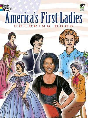 America's First Ladies Coloring Book (Dover History Coloring Book), Franz, Leslie; Foley, Tim
