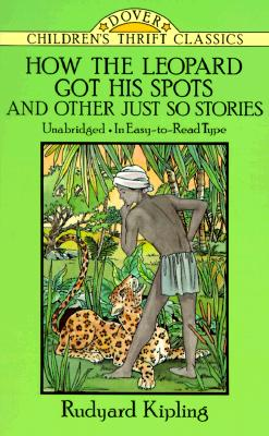 Image for How the Leopard Got His Spots and Other Just So Stories (Dover Children's Thrift Classics)