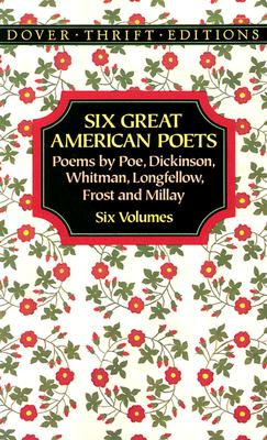 Image for Six Great American Poets: Poems by Poe, Dickinson, Whitman, Longfellow, Frost and Millay (Dover Thrift Editions)