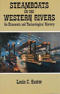 Image for Steamboats on the Western Rivers: An Economic and Technological History