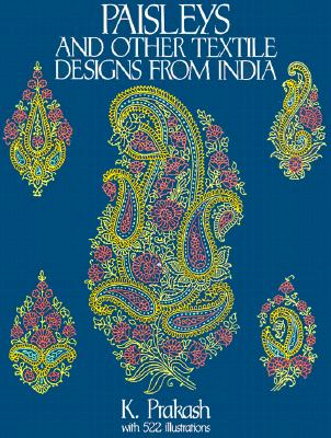 Image for Paisleys and Other Textile Designs from India (Dover Pictorial Archive)
