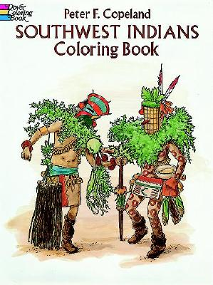 Southwest Indians Coloring Book (Dover History Coloring Book), Copeland, Peter F.; Coloring Books