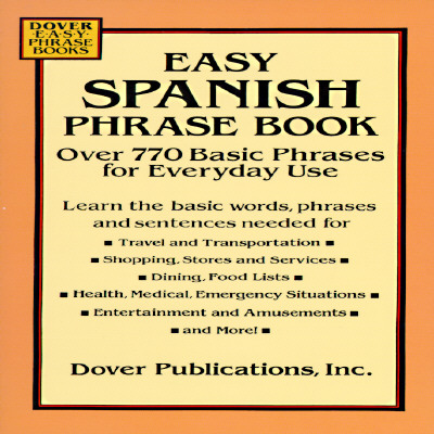 Image for Easy Spanish Phrase Book: Over 770 Basic Phrases for Everyday Use (Dover Easy Phrase) (Spanish Edition)