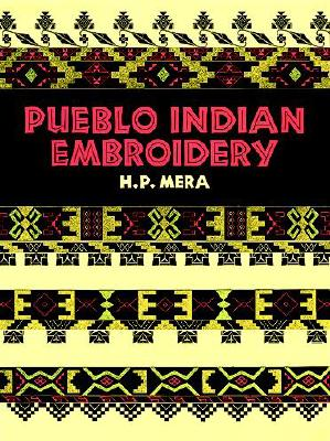 Pueblo Indian Embroidery (Dover Books on the American Indians), Mera, H. P.