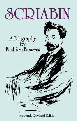 Image for Scriabin, a Biography: Second, Revised Edition (Dover Books on Music)