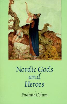 Nordic Gods and Heroes, Padraic Colum