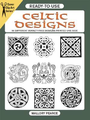 Ready-to-Use Celtic Designs: 96 Different Royalty-Free Designs Printed One Side (Dover Clip Art Ready-to-Use), Pearce, Mallory