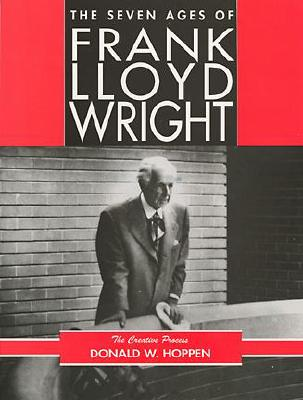 Image for The Seven Ages of Frank Lloyd Wright: The Creative Process