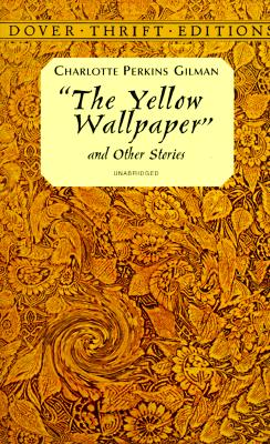 Image for The Yellow Wallpaper and Other Stories (Dover Thrift Editions)