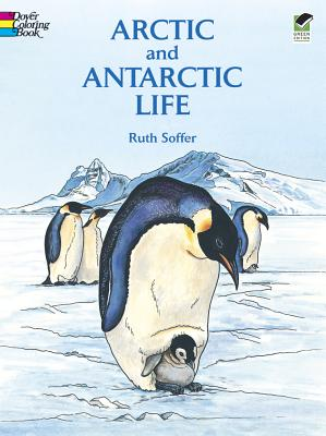 Image for Arctic and Antarctic Life Coloring Book (Dover Nature Coloring Book)