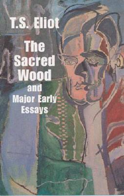 Image for The Sacred Wood and Major Early Essays (Dover Books on Literature & Drama)