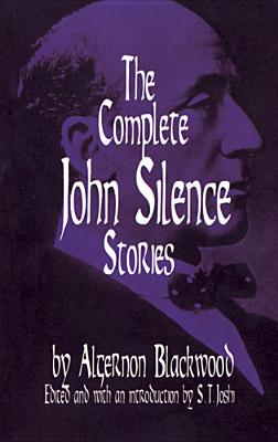 The Complete John Silence Stories (Dover Horror Classics), Algernon Blackwood