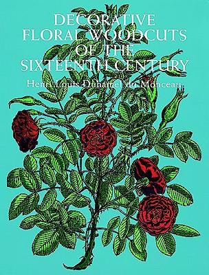 Decorative Floral Woodcuts of the Sixteenth Century (Dover Pictorial Archive Series), Duhamel du Monceau, Henri Louis