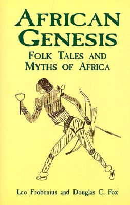 Image for African Genesis: Folk Tales and Myths of Africa