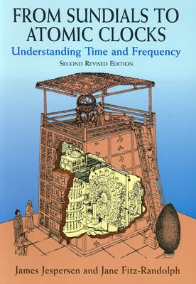 Image for From Sundials to Atomic Clocks: Understanding Time and Frequency, Second Revised Edition