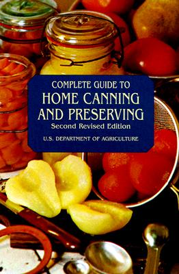 COMPLETE GUIDE TO HOME CANNING AND PRESE, UNITED STATES DEPART