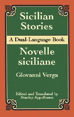 Sicilian Stories: A Dual-Language Book (Dover Dual Language Italian), Verga, Giovanni