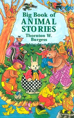Big Book of Animal Stories (Dover Children's Classics), Thornton W. Burgess