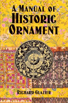 Image for A Manual of Historic Ornament