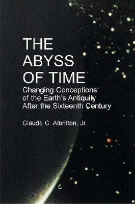Image for The Abyss of Time: Changing Conceptions of the Earth's Antiquity After the 16th Century