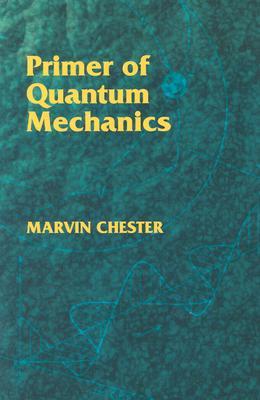 Image for Primer of Quantum Mechanics (Dover Books on Physics)