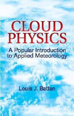 Image for Cloud Physics: A Popular Introduction to Applied Meteorology